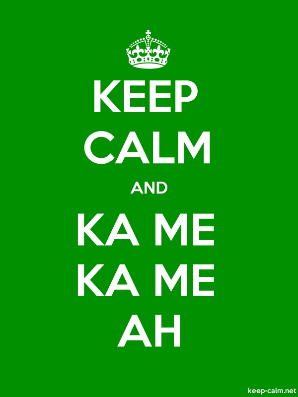 KEEP CALM AND KA ME KA ME AH - white/green - Default (600x800)
