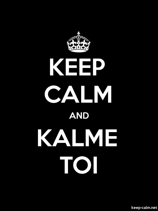KEEP CALM AND KALME TOI - white/black - Default (600x800)