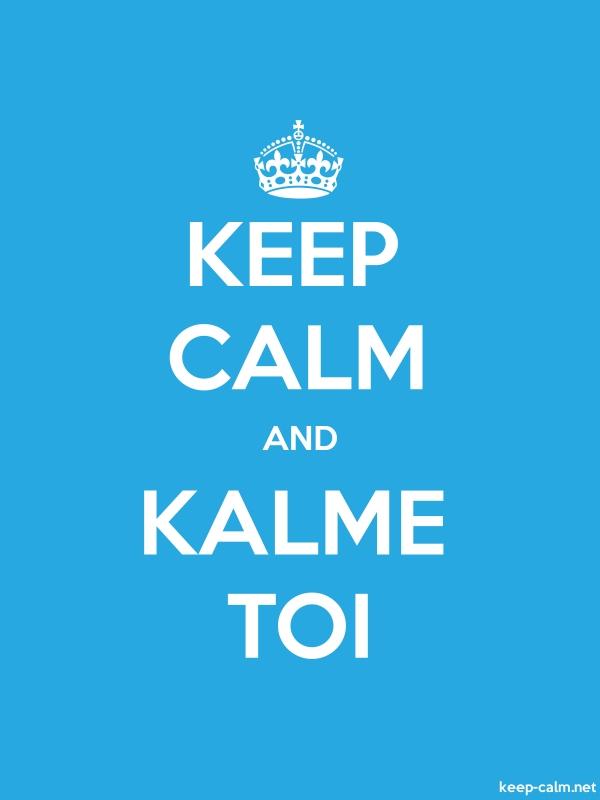 KEEP CALM AND KALME TOI - white/blue - Default (600x800)