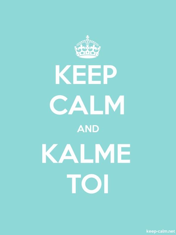KEEP CALM AND KALME TOI - white/lightblue - Default (600x800)
