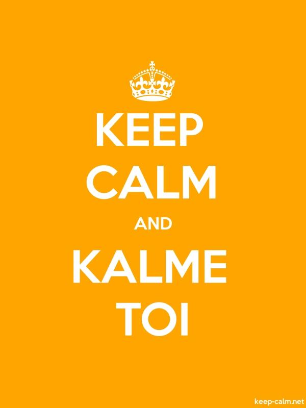 KEEP CALM AND KALME TOI - white/orange - Default (600x800)