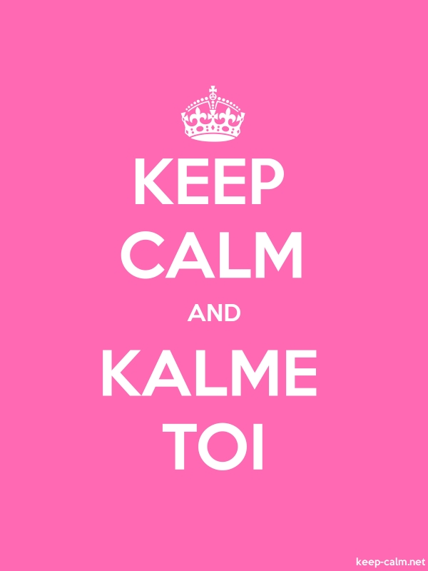 KEEP CALM AND KALME TOI - white/pink - Default (600x800)