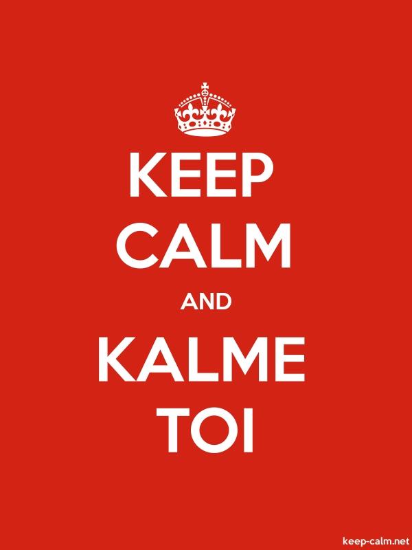 KEEP CALM AND KALME TOI - white/red - Default (600x800)