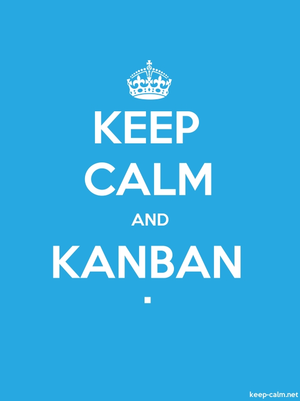 KEEP CALM AND KANBAN . - white/blue - Default (600x800)