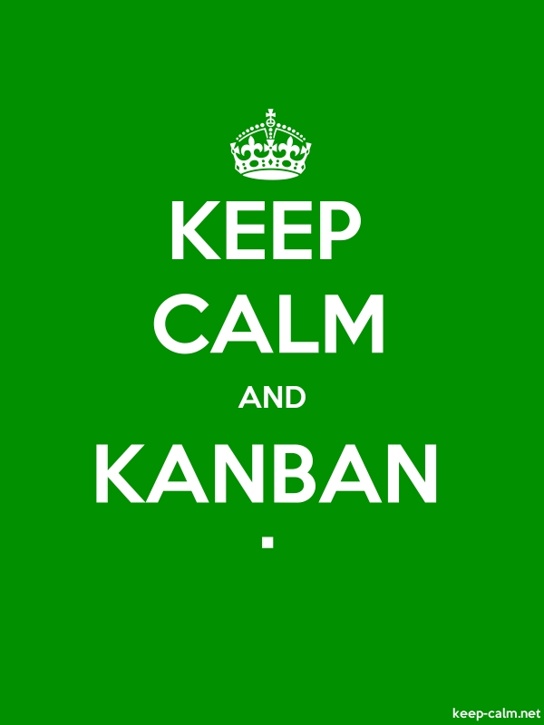 KEEP CALM AND KANBAN . - white/green - Default (600x800)