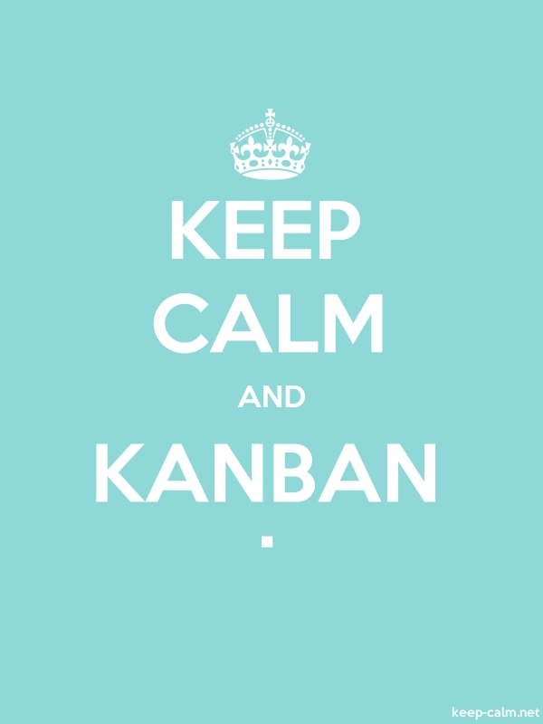 KEEP CALM AND KANBAN . - white/lightblue - Default (600x800)