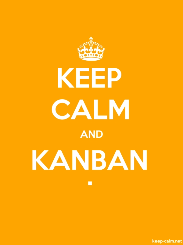 KEEP CALM AND KANBAN . - white/orange - Default (600x800)