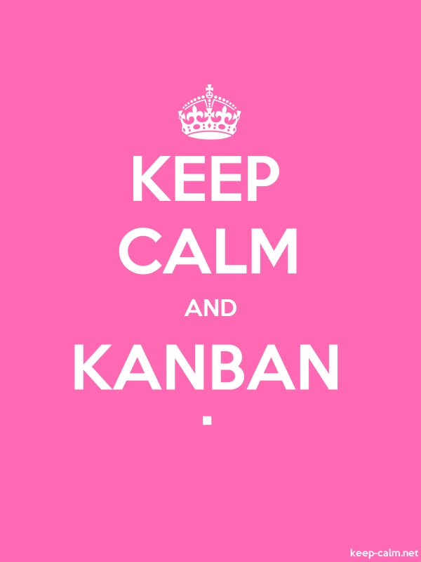 KEEP CALM AND KANBAN . - white/pink - Default (600x800)