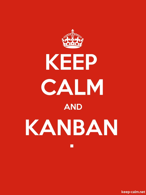 KEEP CALM AND KANBAN . - white/red - Default (600x800)