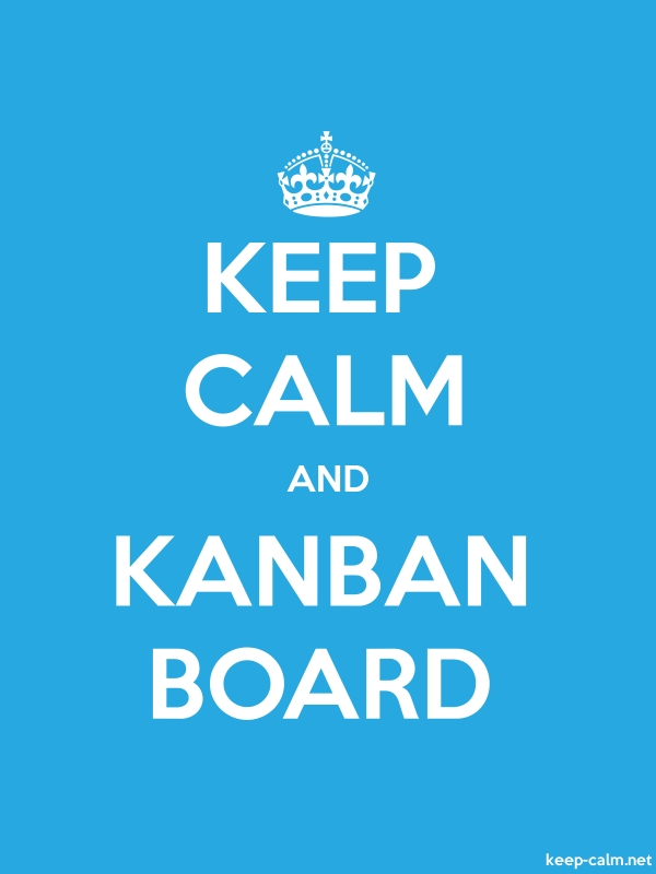 KEEP CALM AND KANBAN BOARD - white/blue - Default (600x800)