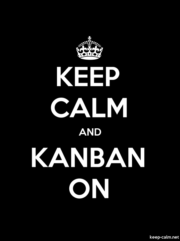 KEEP CALM AND KANBAN ON - white/black - Default (600x800)