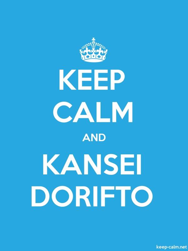KEEP CALM AND KANSEI DORIFTO - white/blue - Default (600x800)