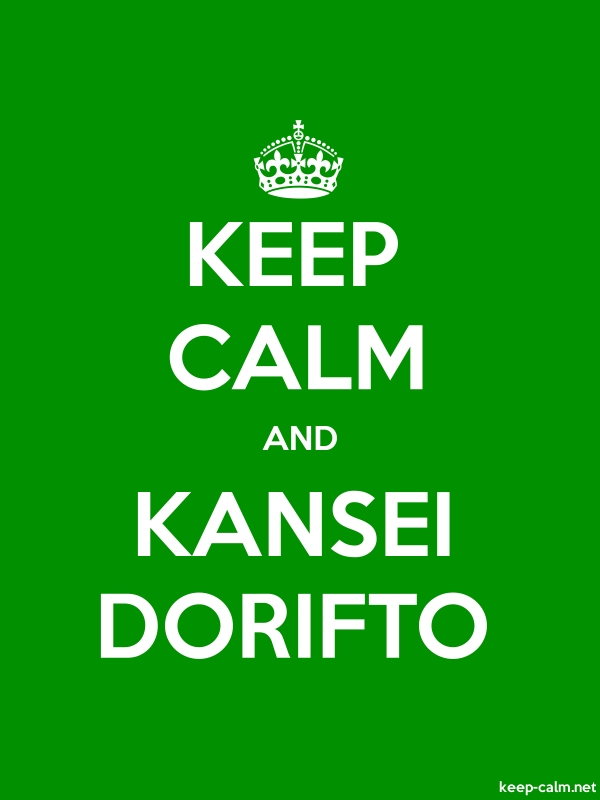 KEEP CALM AND KANSEI DORIFTO - white/green - Default (600x800)