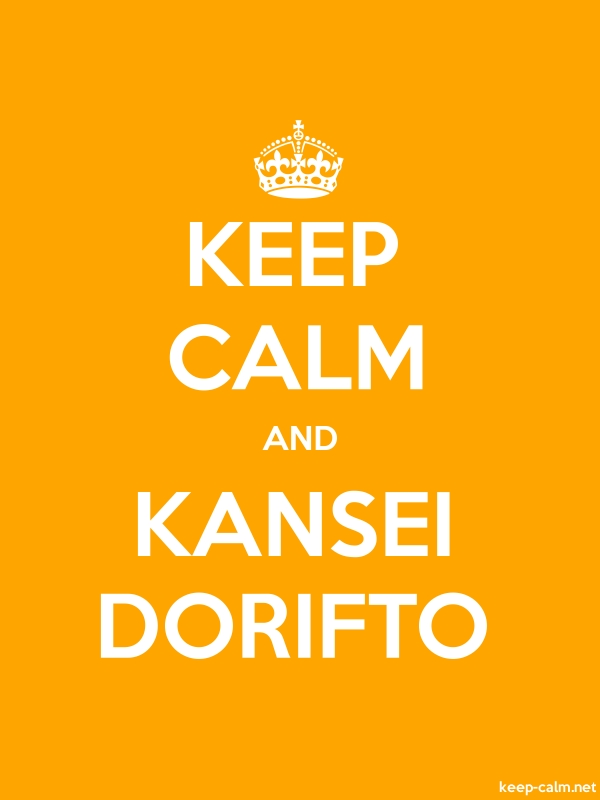 KEEP CALM AND KANSEI DORIFTO - white/orange - Default (600x800)