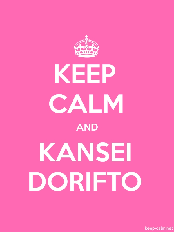 KEEP CALM AND KANSEI DORIFTO - white/pink - Default (600x800)