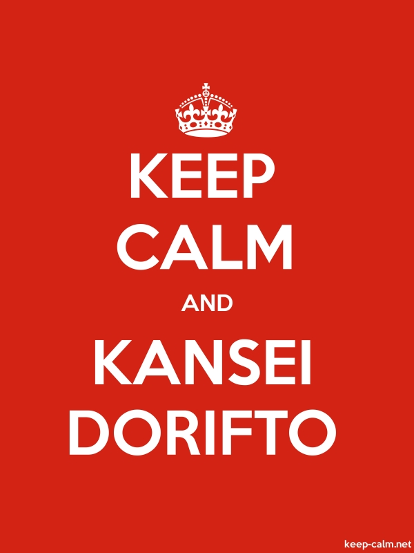 KEEP CALM AND KANSEI DORIFTO - white/red - Default (600x800)