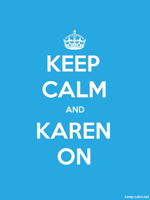 KEEP CALM AND KAREN ON - white/blue - Default (600x800)
