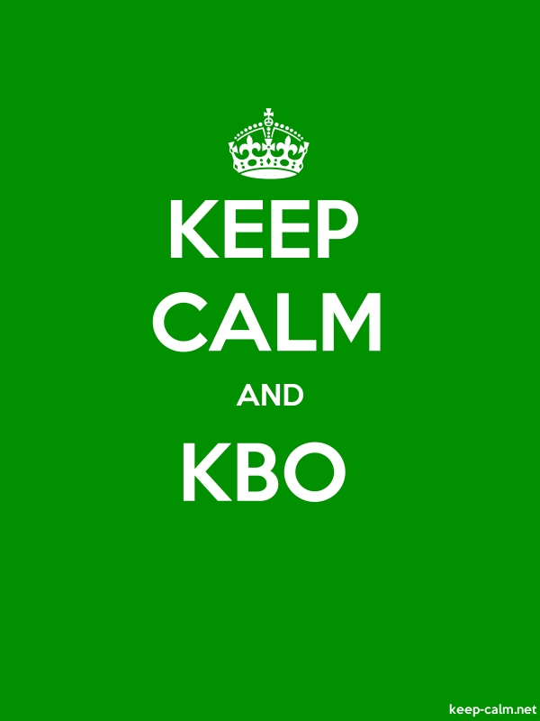 KEEP CALM AND KBO - white/green - Default (600x800)