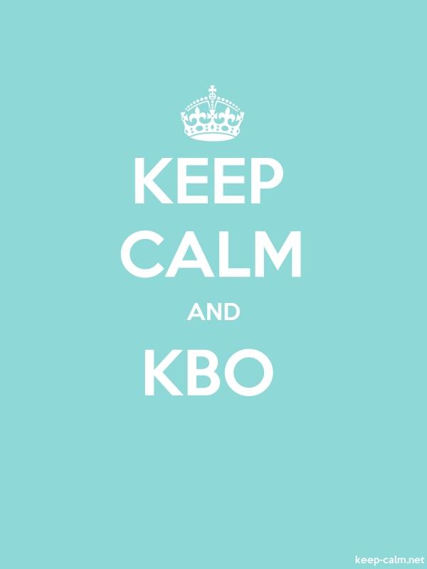 KEEP CALM AND KBO - white/lightblue - Default (600x800)