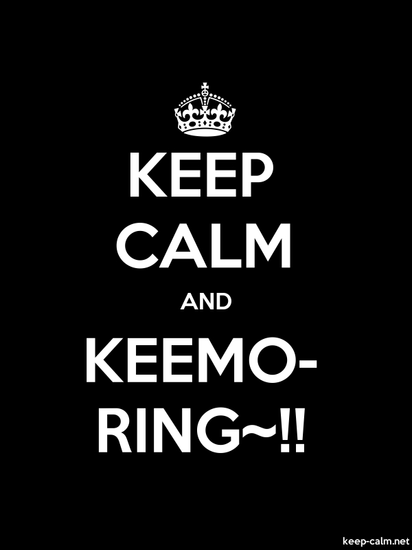 KEEP CALM AND KEEMO- RING~!! - white/black - Default (600x800)