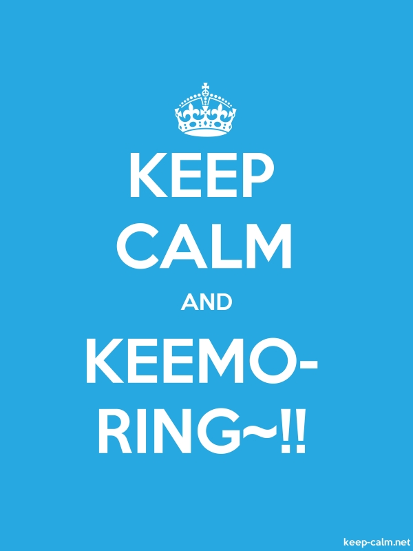 KEEP CALM AND KEEMO- RING~!! - white/blue - Default (600x800)