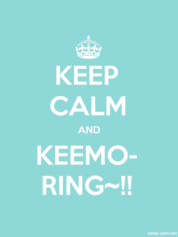 KEEP CALM AND KEEMO- RING~!! - white/lightblue - Default (600x800)
