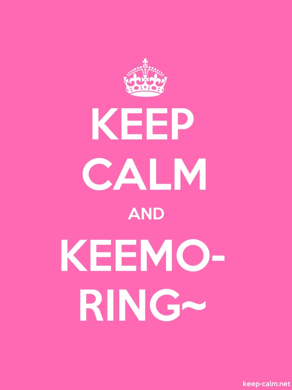 KEEP CALM AND KEEMO- RING~ - white/pink - Default (600x800)