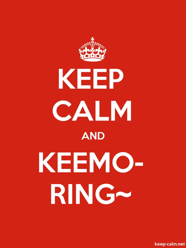 KEEP CALM AND KEEMO- RING~ - white/red - Default (600x800)