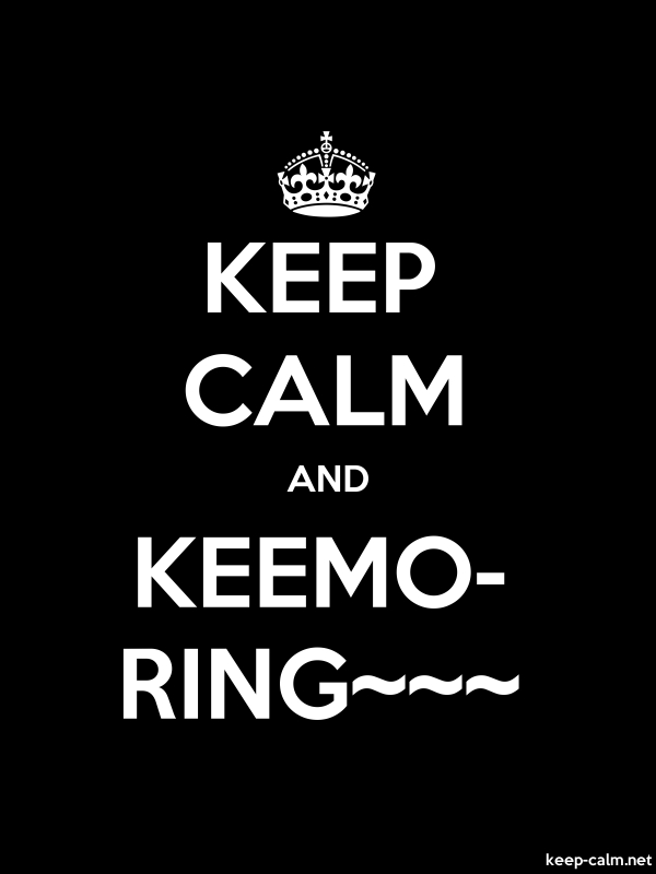 KEEP CALM AND KEEMO- RING~~~ - white/black - Default (600x800)