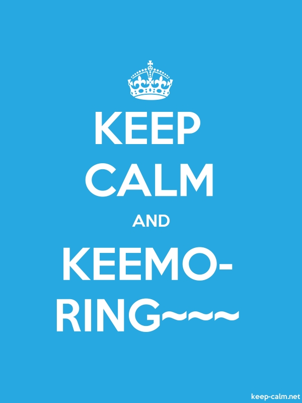 KEEP CALM AND KEEMO- RING~~~ - white/blue - Default (600x800)