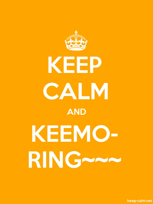 KEEP CALM AND KEEMO- RING~~~ - white/orange - Default (600x800)