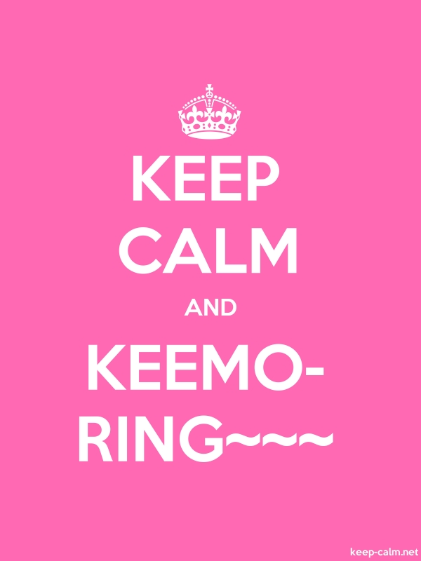 KEEP CALM AND KEEMO- RING~~~ - white/pink - Default (600x800)