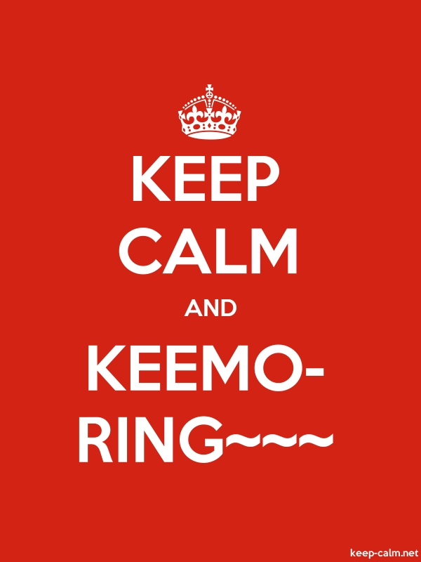 KEEP CALM AND KEEMO- RING~~~ - white/red - Default (600x800)