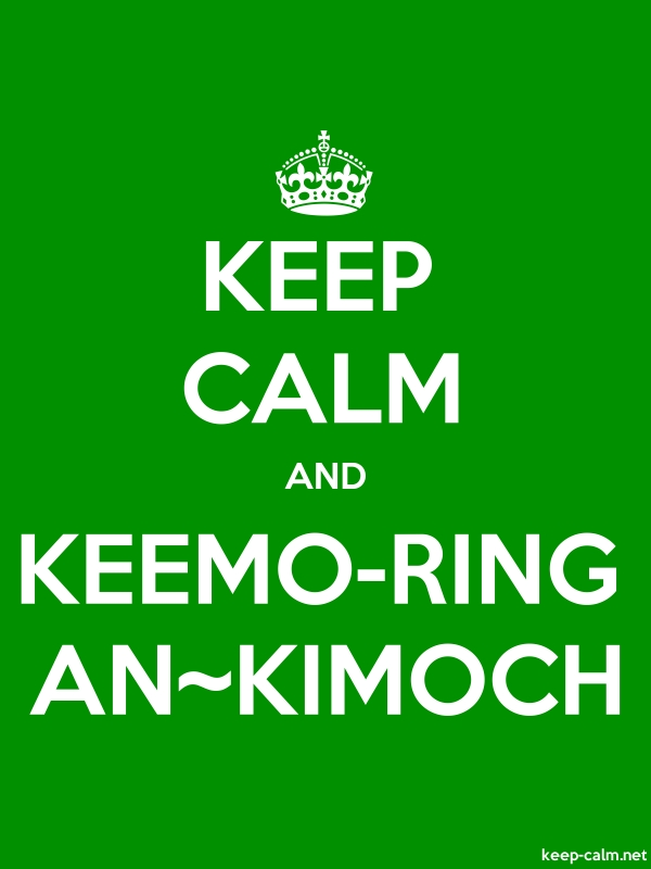 KEEP CALM AND KEEMO-RING AN~KIMOCH - white/green - Default (600x800)