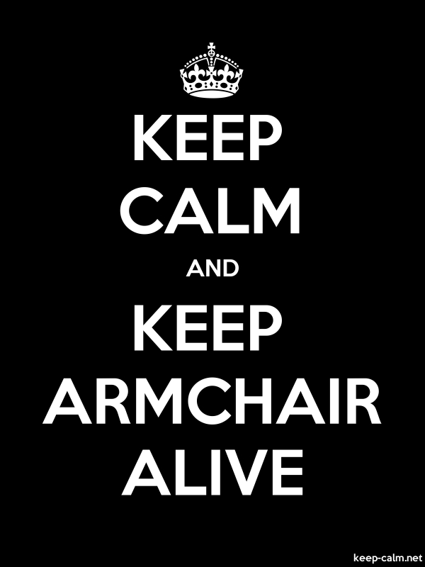 KEEP CALM AND KEEP ARMCHAIR ALIVE - white/black - Default (600x800)