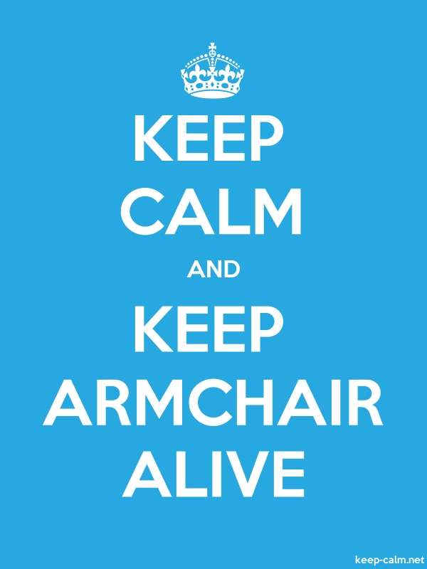 KEEP CALM AND KEEP ARMCHAIR ALIVE - white/blue - Default (600x800)