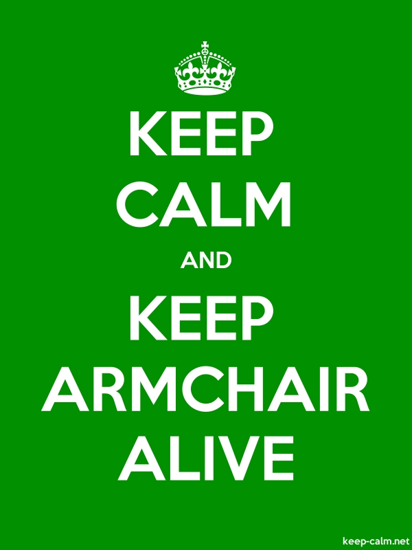 KEEP CALM AND KEEP ARMCHAIR ALIVE - white/green - Default (600x800)