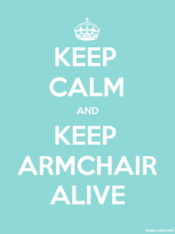 KEEP CALM AND KEEP ARMCHAIR ALIVE - white/lightblue - Default (600x800)