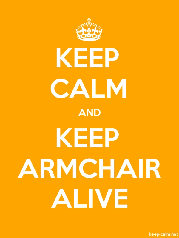 KEEP CALM AND KEEP ARMCHAIR ALIVE - white/orange - Default (600x800)