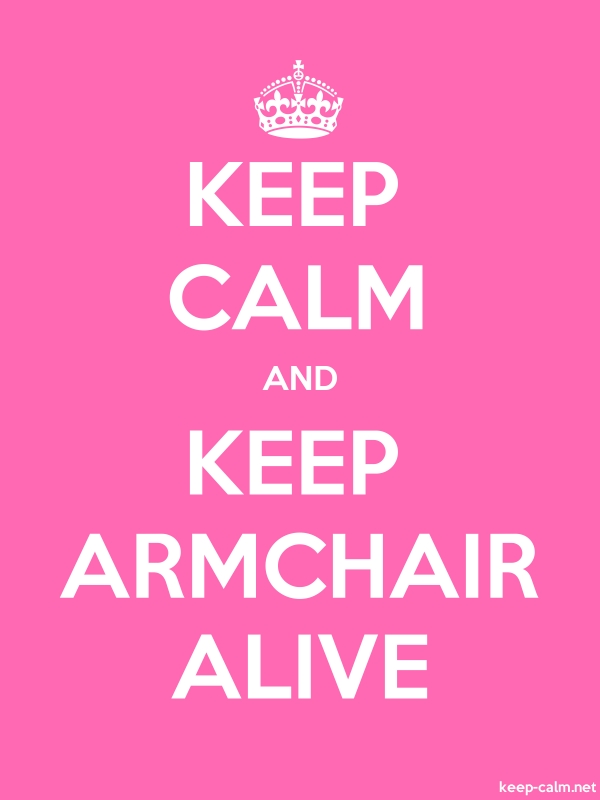 KEEP CALM AND KEEP ARMCHAIR ALIVE - white/pink - Default (600x800)