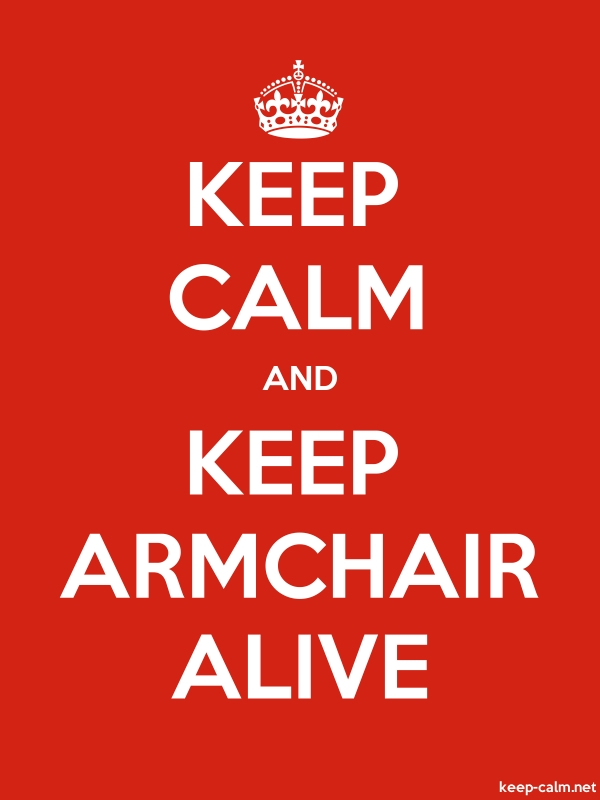KEEP CALM AND KEEP ARMCHAIR ALIVE - white/red - Default (600x800)