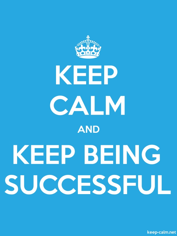 KEEP CALM AND KEEP BEING SUCCESSFUL - white/blue - Default (600x800)