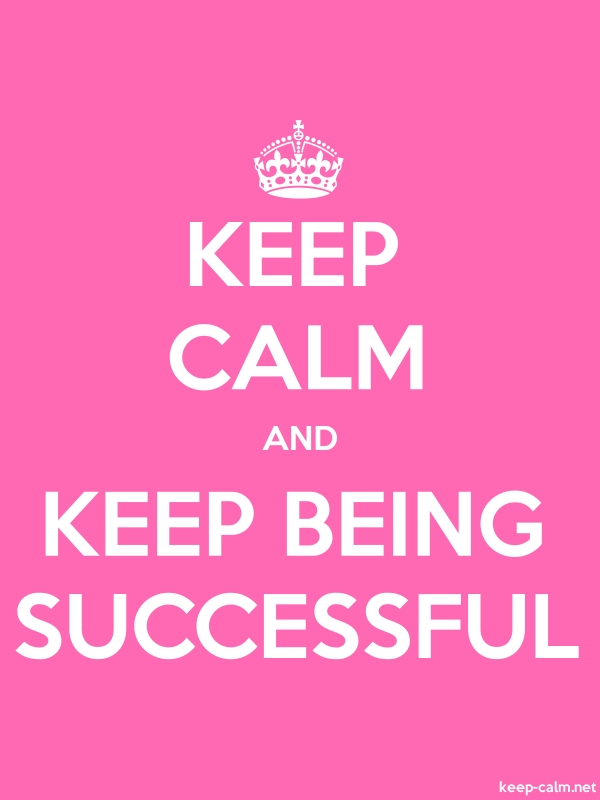 KEEP CALM AND KEEP BEING SUCCESSFUL - white/pink - Default (600x800)