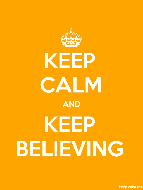 KEEP CALM AND KEEP BELIEVING - white/orange - Default (600x800)