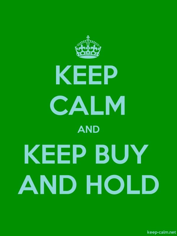 KEEP CALM AND KEEP BUY AND HOLD - lightblue/green - Default (600x800)