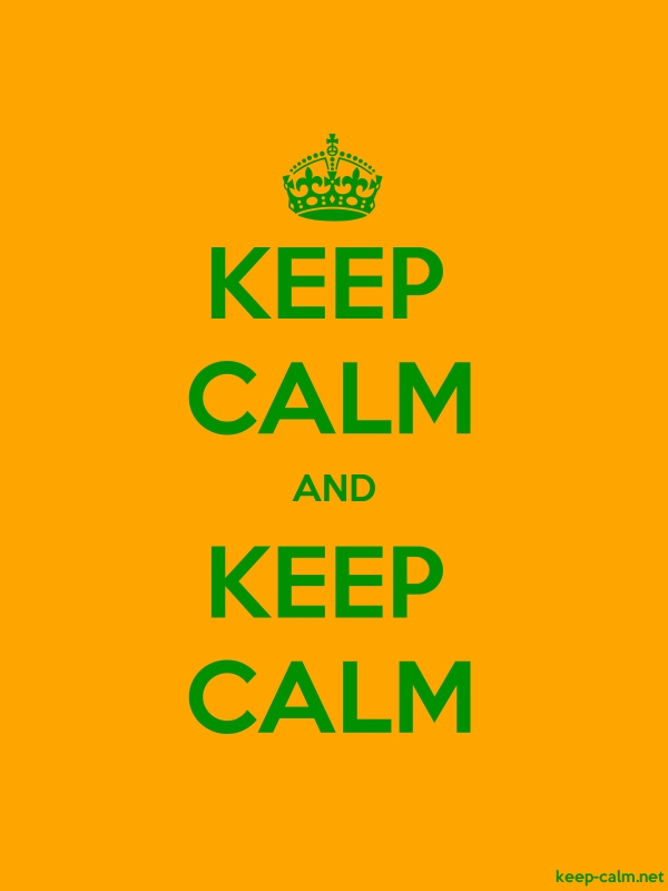 KEEP CALM AND KEEP CALM - green/orange - Default (600x800)