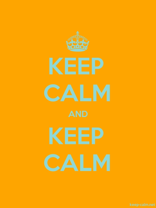 KEEP CALM AND KEEP CALM - lightblue/orange - Default (600x800)