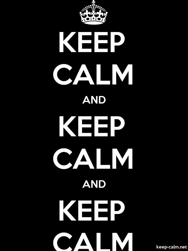 KEEP CALM AND KEEP CALM AND KEEP CALM - white/black - Default (600x800)