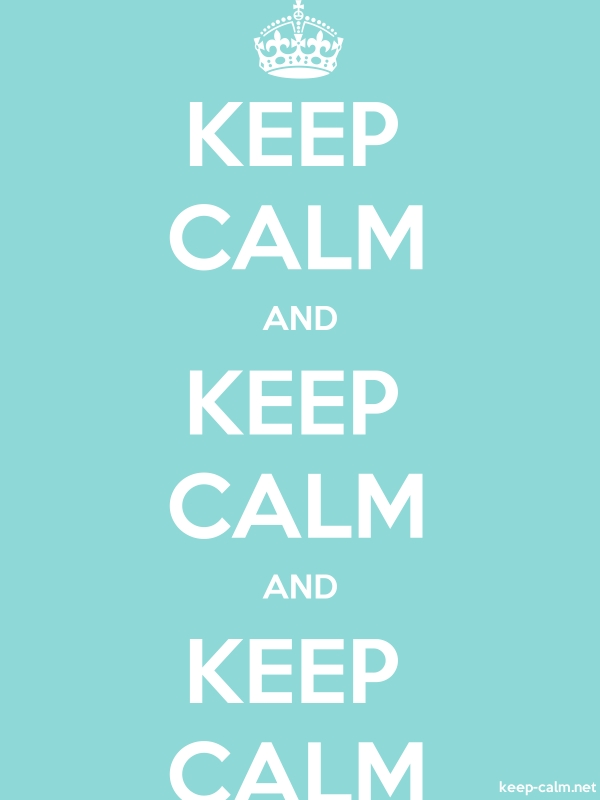 KEEP CALM AND KEEP CALM AND KEEP CALM - white/lightblue - Default (600x800)