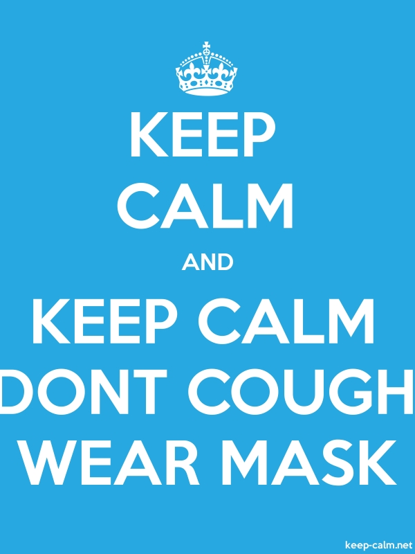 KEEP CALM AND KEEP CALM DONT COUGH WEAR MASK - white/blue - Default (600x800)